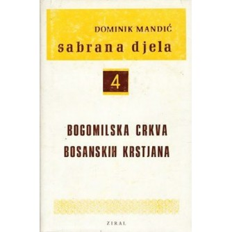 Dominik Mandić: Bogomilska crkva bosanskih krstjana